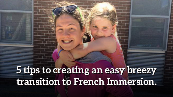5 Tips To Creating An Easy Breezy Transition To French Immersion